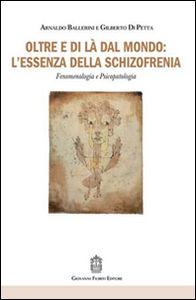 Oltre e di là dal mondo: l'essenza della schizofrenia