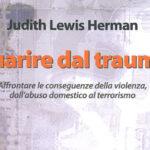 """""""Guarire dal trauma"""" di Judith Lewis Herman: la nascita della diagnosi di stress post traumatico complesso"""